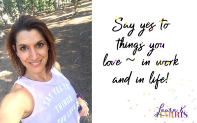 Say Yes To Things You Love